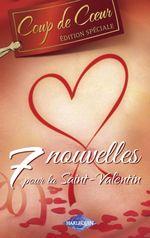 Vente EBooks : 7 nouvelles pour la Saint-Valentin (Harlequin Coup de Coeur)  - Collectif - Lucy Monroe - Sharon Kendrick - Liz Fielding - Leanne Banks - Sandra Marton - Joanne Rock - Vicki Lewis Thompson