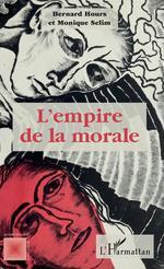 Vente Livre Numérique : L'empire de la morale  - Bernard Hours - Monique Selim