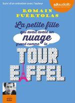 Vente AudioBook : La petite fille qui avait avalé un nuage plus grand que la tour Eiffel  - Romain Puértolas