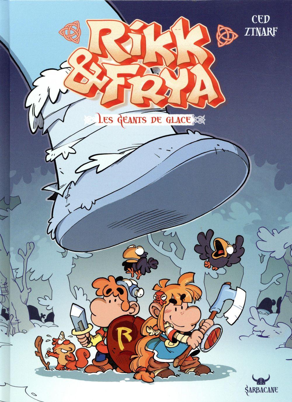 Rikk & Frya T.2 ; les géants de glace