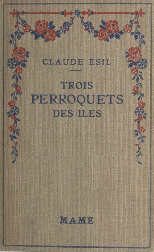 Trois perroquets des îles  - Claude Esil