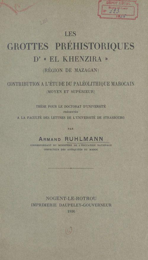 Les grottes préhistoriques d'El-Khenzira (région de Mazagan)