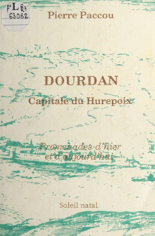 Dourdan, capitale du Hurepoix : Promenades d'hier et d'aujourd'hui