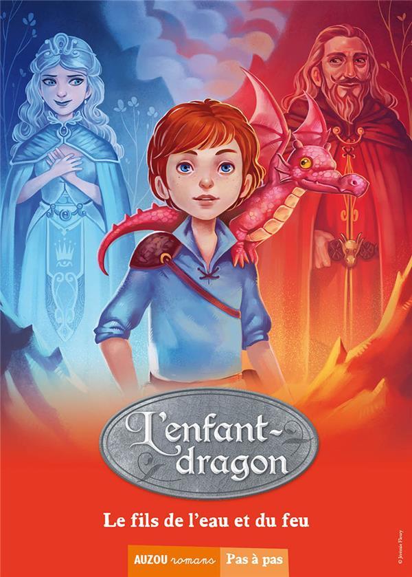 L'enfant-dragon t.3 ; le fils de l'eau et du feu