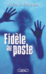 Vente EBooks : Fidèle au poste  - Amélie ANTOINE