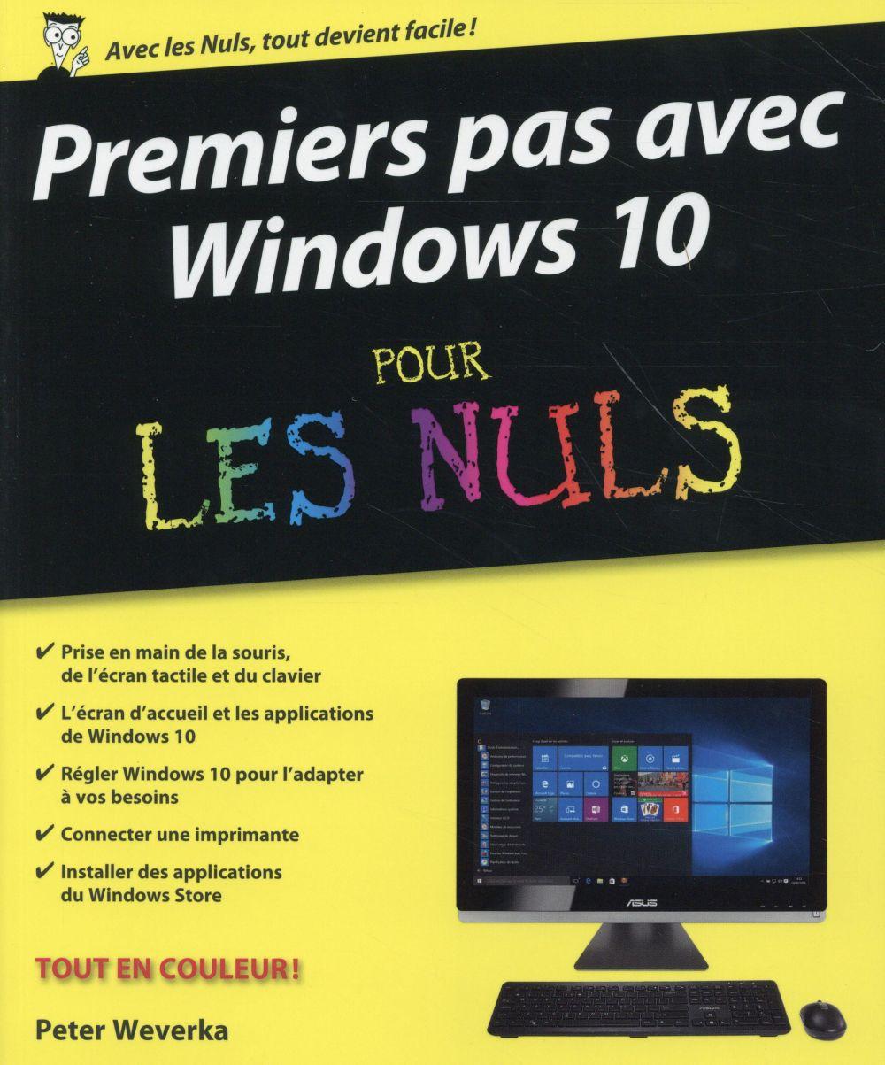 Weverka Peter - Premiers pas avec Windows 10 pour les nuls