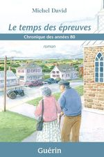 Vente Livre Numérique : Le temps des épreuves  - Michel David