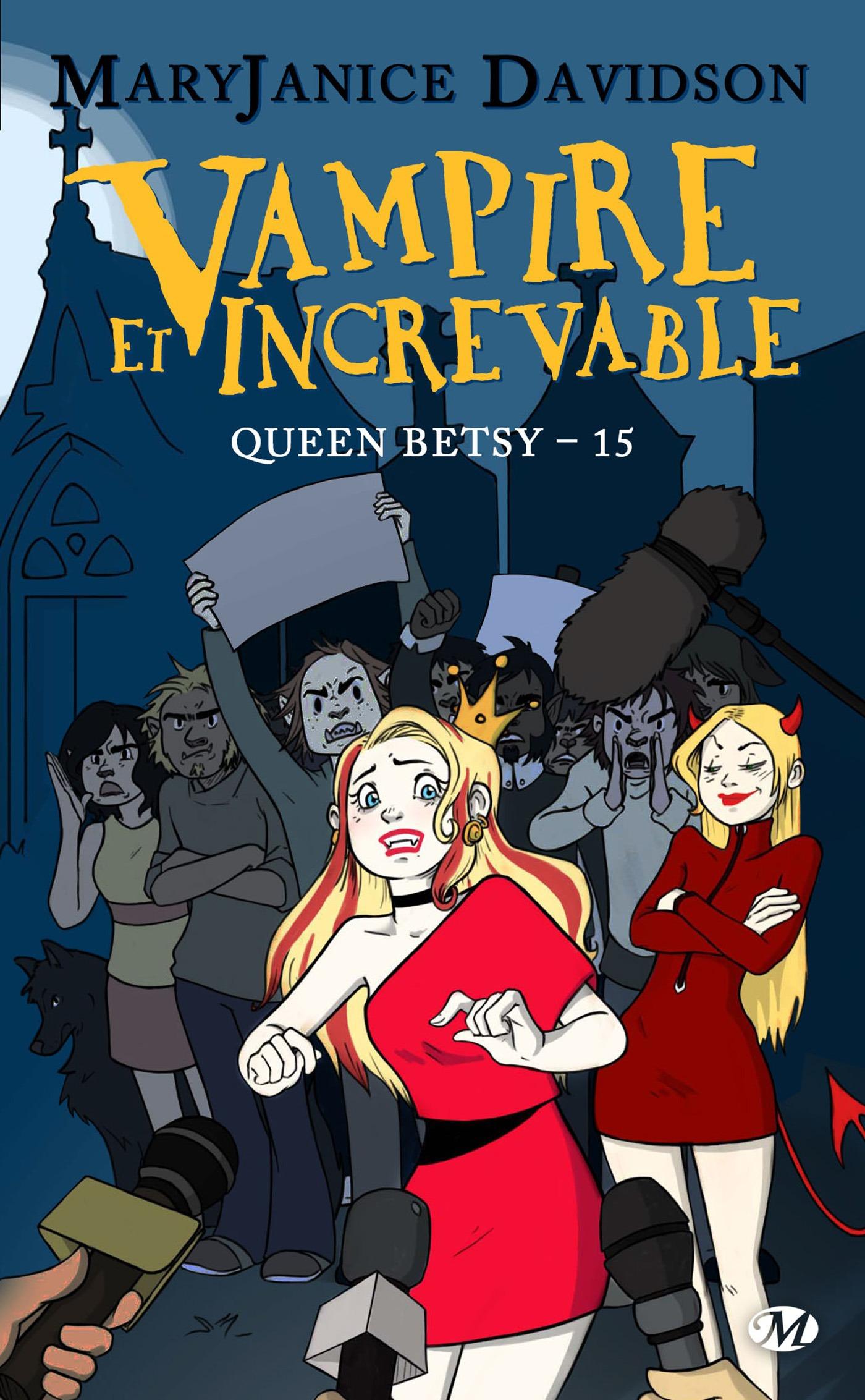 Queen Betsy T.15 ; vampire et increvable