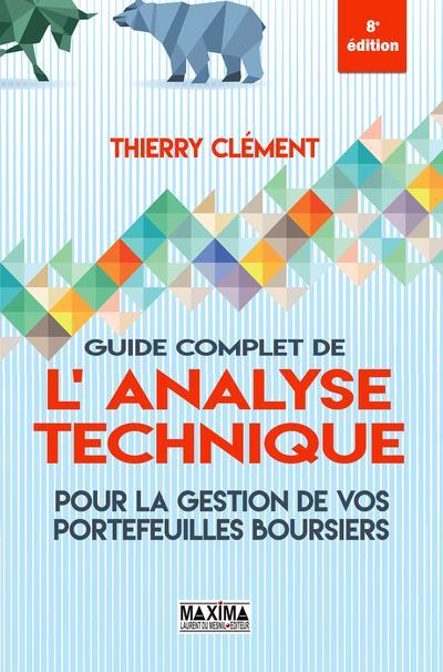 guide complet de l'analyse technique pour la gestion de vos portefeuilles boursiers (8e édition)