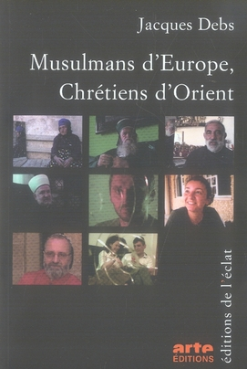 Musulmans d'europe, chrétiens d'orient