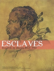 Esclaves ; regards de blancs, 1672-1913