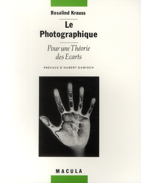 Le photographique ; pour une théorie des écarts