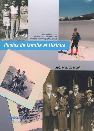Photos de famille et histoire : 5 séquences pour les classes d'histoire et de français au lycée professionnel