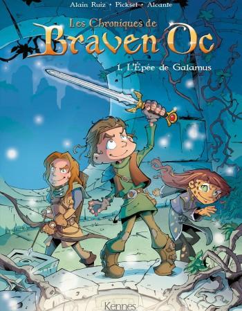les chroniques de Braven Oc t.1 ; l'épée de Galamus