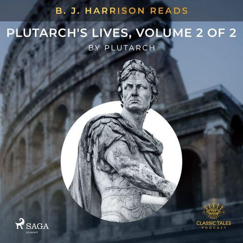 B. J. Harrison Reads Plutarch's Lives, Volume 2 of 2