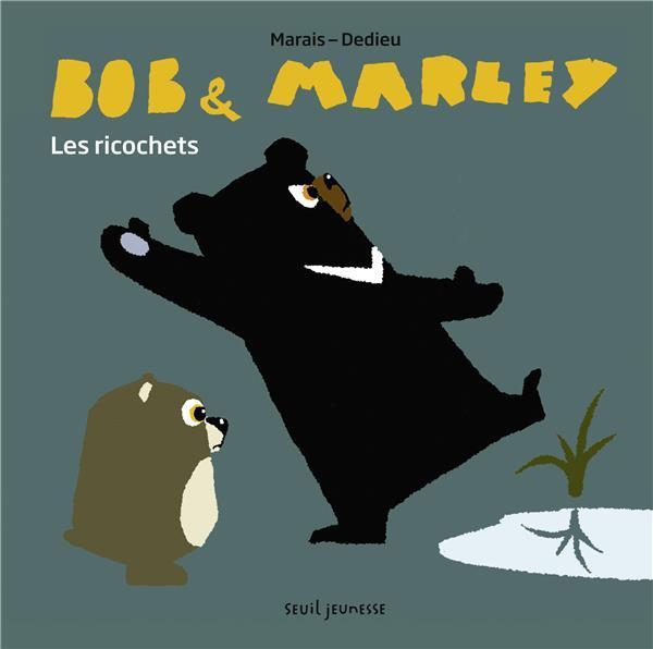 Les ricochets ; Bob et Marley