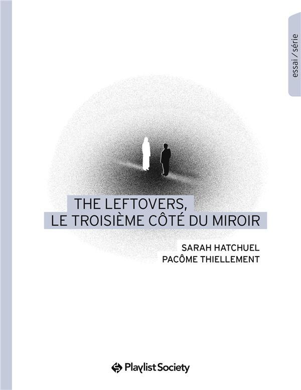 The Leftovers, Le Troisieme Cote Du Miroir