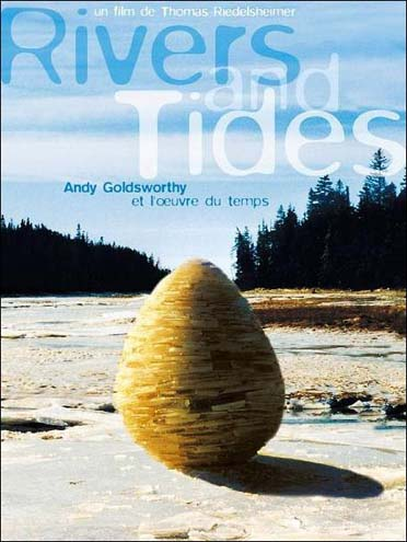 rivers and tides : Andy Goldworthy et l'oeuvre du temps