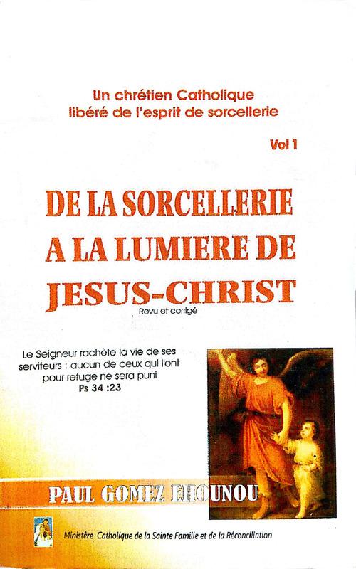 De la sorcellerie à la lumière de Jésus-Christ (Vol 1)