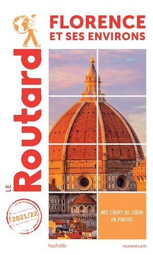 Guide du Routard ; Florence et ses environs (édition 2021/2022)
