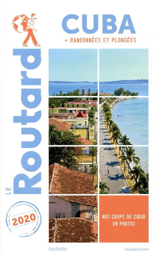 Guide du Routard ; Cuba ; + randonnées et plongées (édition 2020)