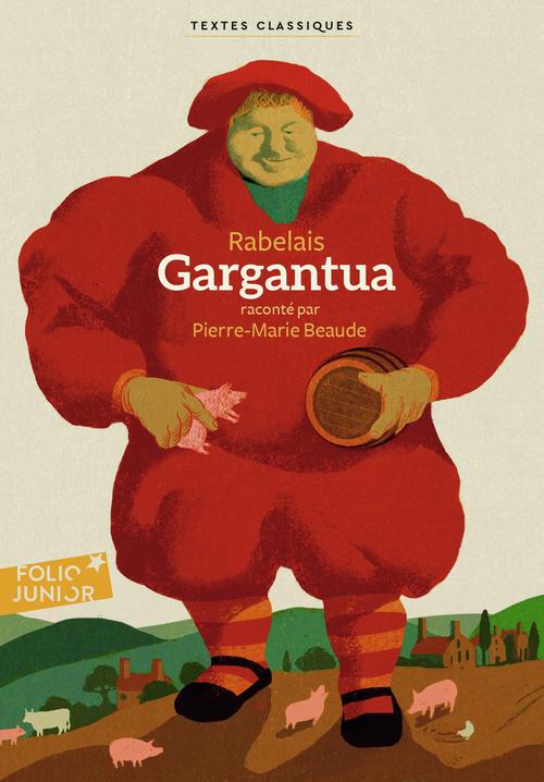 Gargantua ; raconté par Pierre-Marie Beaude
