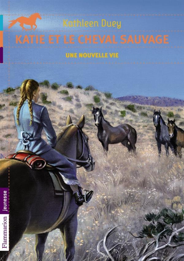 Katie et le cheval sauvage t.4 ; une nouvelle vie
