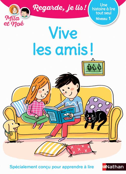 Regarde, je lis ! ; vive les amis !