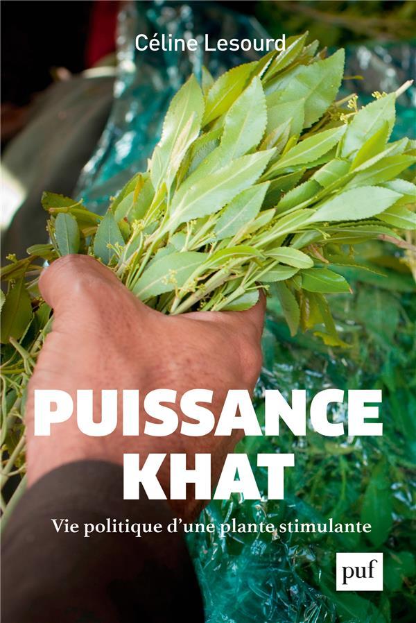 Puissance khat ; vie politique d'une plante stimulante