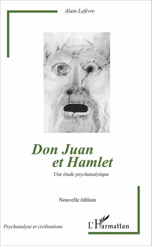 Don juan et hamlet (nouvelle edition) - une etude psychanalytique