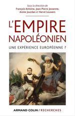 L'Empire napoléonien  - Jean-Pierre Jessenne - Hervé Leuwers - Anne Jourdan - François Antoine