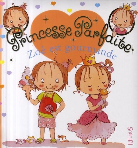 Princesse Parfaite T.12 ; Zoe Est Gourmande