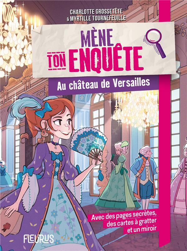 Mène ton enquête ; au Château de Versailles