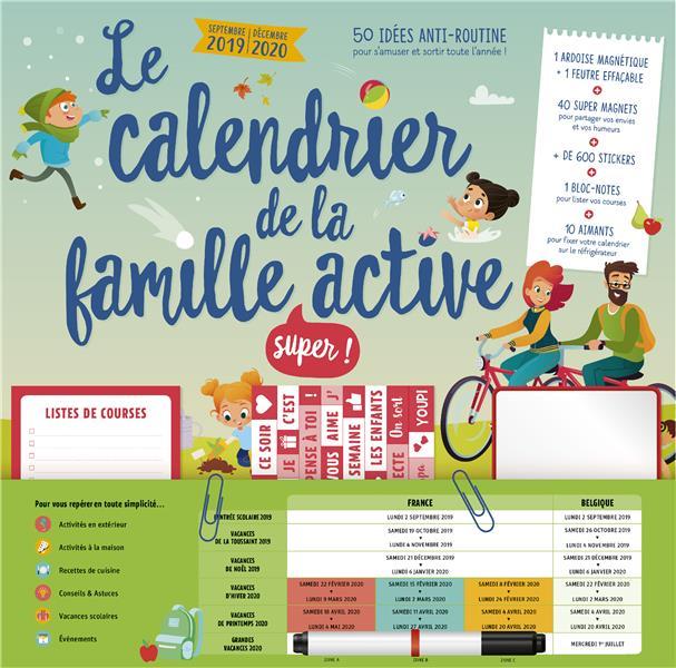 Le calendrier de la famille super active ; 50 idées anti-routine pour s'amuser et sortir toute l'année ! (édition 2019/2020)