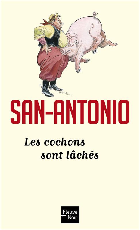 San Antonio ; les cochons sont lâchés
