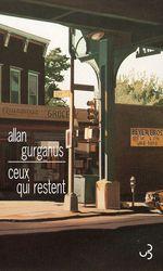 Ceux qui restent  - Allan Gurganus