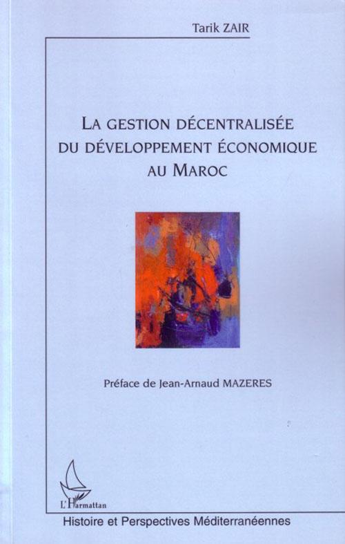 La Gestion Decentralisee Du Developpement Economique Au Maroc