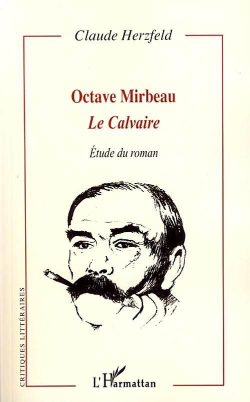 Octave Mirbeau ; le calvaire