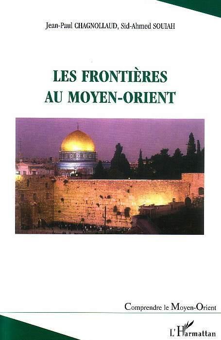 Vente EBooks : Les frontières au Moyen-Orient  - Sid-Ahmed Souiah