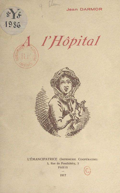 À l'hôpital  - Jean Darmor