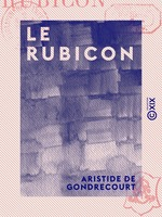 Le Rubicon  - Aristide de Gondrecourt