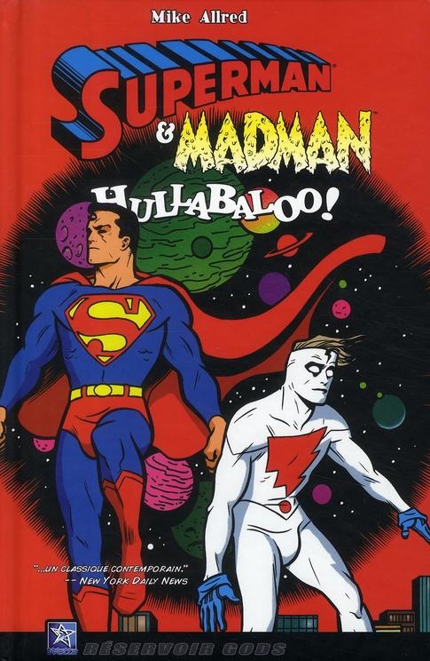 Superman et Madman hullabaloo!