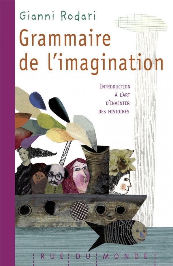 Grammaire De L'Imagination ; Introduction A L'Art D'Inventer Des Histoires (Edition 2010)