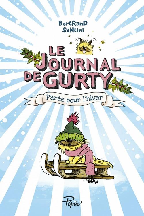 Le Journal de Gurty (Tome 2)  - Parée pour l´hiver
