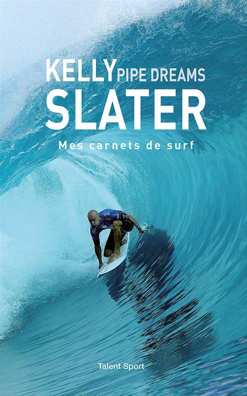 Kelly Slater : pipe dreams  - Kelly Slater