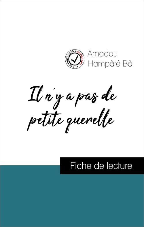 Il n'y a pas de petite querelle d'Amadou Hampâté Bâ (Fiche de lecture de référence)