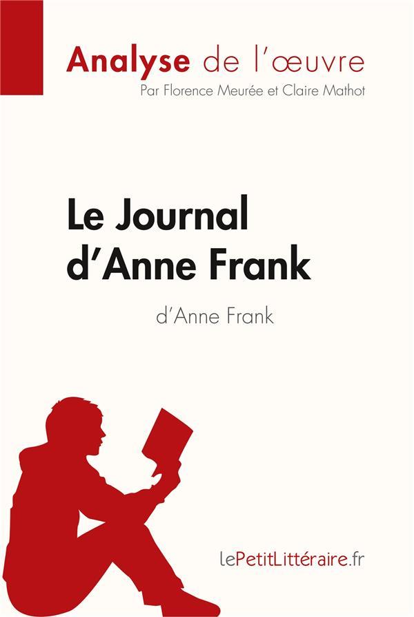 Le journal d'Anne Frank ; analyse complète de l'oeuvre et résumé