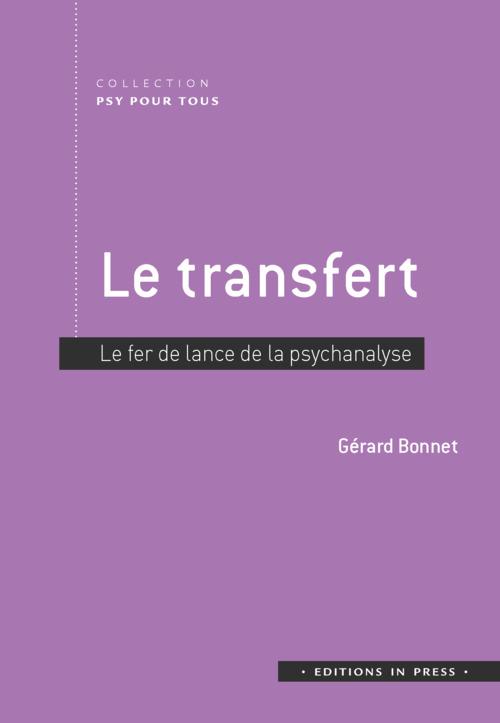 le transfert ; fer de lance de la psychanalyse