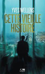Cette vieille histoire  - Yves WELLENS