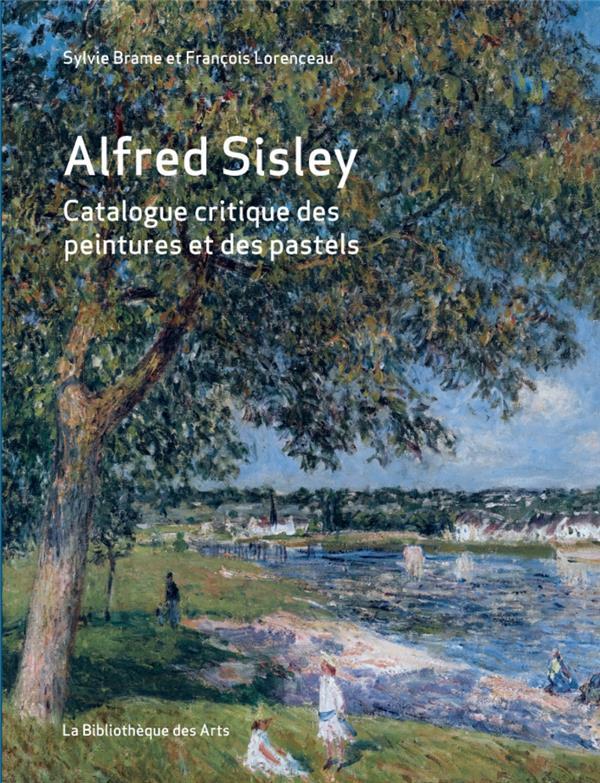 Alfred Sisley ; catalogue critique des peintures et des pastels